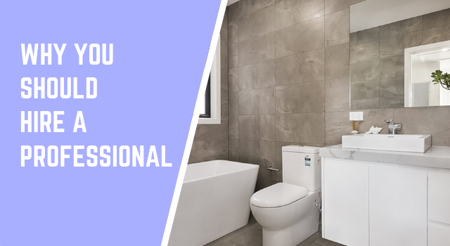 Why You Should Use A Professional Bathroom Renovation Company